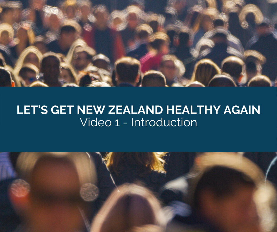 Let's Get New Zealand Healthy Again - Video 1