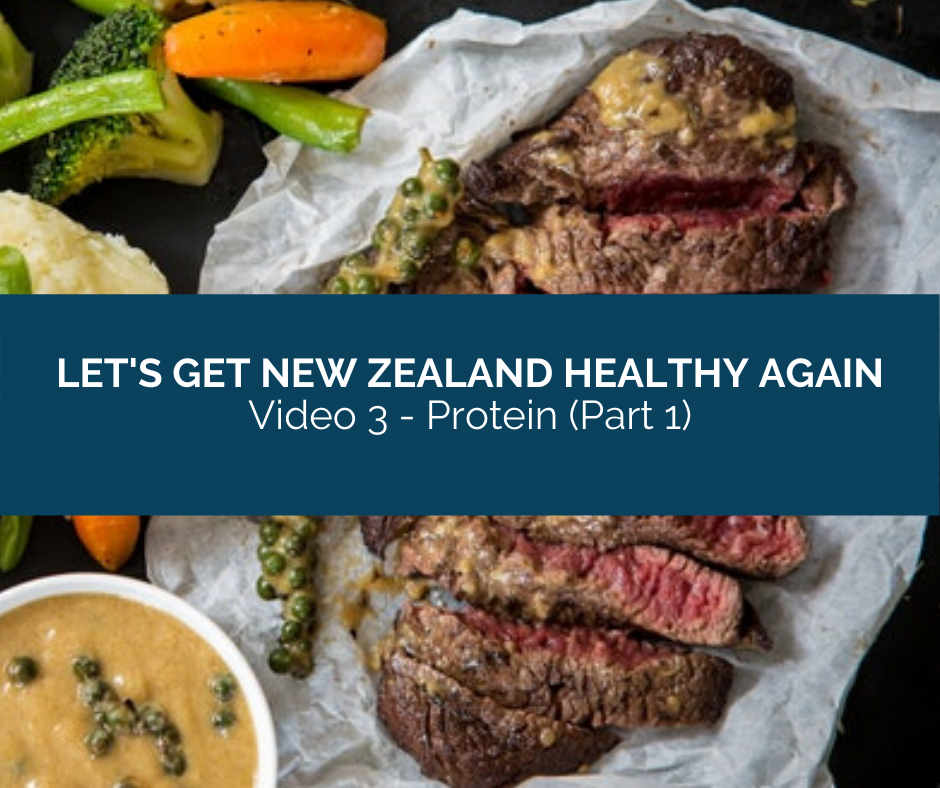 Let's Get New Zealand Healthy Again - Video 3 - Protein