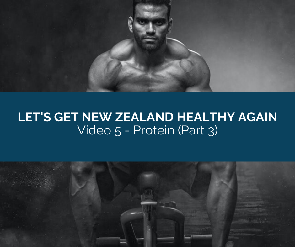 Let's Get New Zealand Healthy Again - Video 5 - Protein