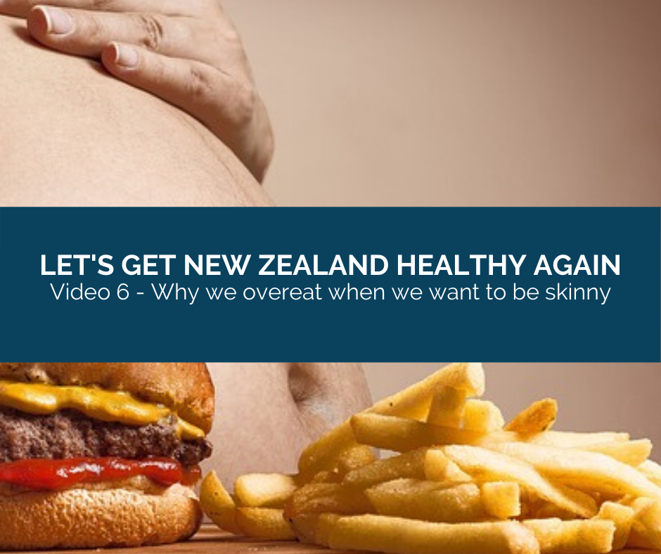 Let's Get New Zealand Healthy Again - Video 6 - Overeating